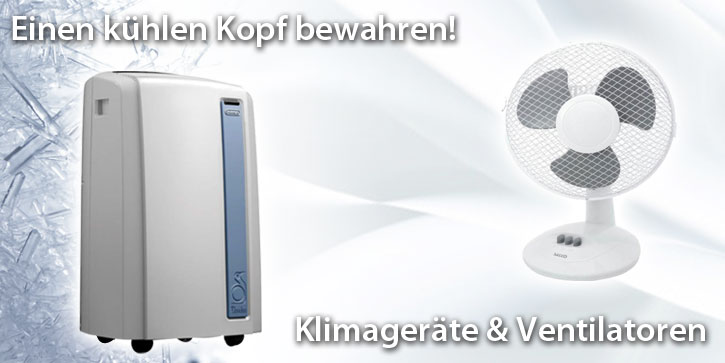 Einen kühlen kopf bewahren! Klimageräte und Ventilatoren.